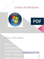 Os Acessórios do Windows DEBORA FREITAS
