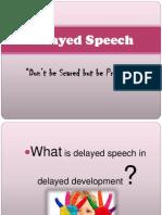 Delayed Speech-Group 10