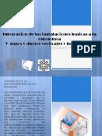 Integracion de Las Instalaciones básicas a la estructura y pasos y duchos verticales y horizontales
