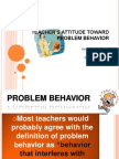 TEACHER'S ATTITUDE TOWARD PROBLEM BEHAVIOR