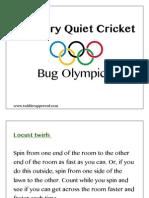 The Very Quiet Cricket Bug Olympics