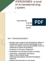 TRANSFEROSOMES A Novel Approach to Trans Dermal Drug Delivery