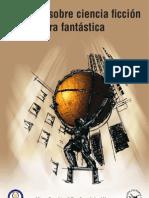 Teresa López-Pellisa y Fernando Ángel Moreno (ed) (2009) Ensayos sobre ciencia ficción y literatura fantástica, Universidad Carlos III de Madrid