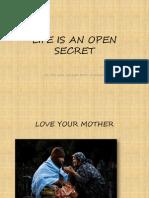 Life is an Open Secret