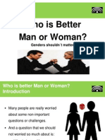 Who is better Man or Woman?