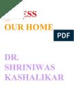 Stress and Our Home Dr. Shriniwas Kashalikar