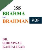 Stress Brahma and Brahmana Dr. Shriniwas Kashalikar
