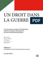 Un droit dans la guerre ? Volume I. Cas, documents et supports d'enseignement relatifs à la pratique contemporaine du droit international humanitaire