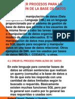 4.Establecer Procesos Para la  Manipulacion de  La Base de Datos