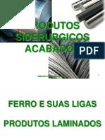 PRODUTOS SIDERURGICOS ACABADOS