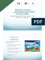 """Riflessioni sul tema  """"Riorganizzazione della Sanità all'Isola d'Elba"""" a cura di  Dott.ssa Marialuisa Chiappa, Comitati Elbani Riuniti Pro Sanità"""