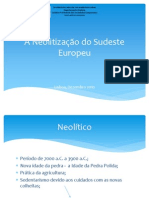 A Neolitização do Sudeste Europeu Apresentação