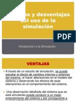 Ventajas y desventajas del uso de la simulación