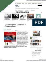 ¿Quadricóptero, Quadrotor o Quadrocóptero_