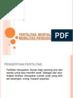 Fertilitas Mortal It As, & Mobilitas Penduduk