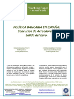 POLITICA BANCARIA EN ESPAÑA. Concursos de Acreedores o Salida del Euro (Es) SPANISH BANKING POLICY. Bankruptcies or Leaving the Eurozone (Es) ESPAINIAREN BANKU POLITIKA. Hartzekodunen Konkurtsoak ala Eurogunetik Irten (Es)
