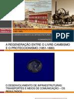 A REGENERAÇÃO ENTRE O LIVRE-CAMBISMO E O PROTECCIONISMO