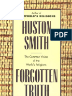 Huston Smith - Forgotten Truth - The Common Vision of the Worlds Religions