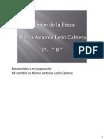 Marco Antonio León Cabrera  1 B (Fisica - Capitulo1 - Division de la Física)
