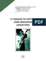 O Coração do Artista Jónsi Birgisson (Sigur Rós) - por Augusto Máximo