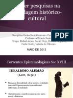 Pesquisa na abordagem Histórico Cultural