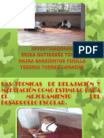 Exposicion Tecnicas de Relajacion y Meditacion Como Estimulo Para El Mejoramiento Del Desarrollo Escolar