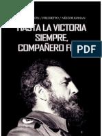 Atilio Boron Frei Betto y Nestor Kohan Hasta La Victoria Siempre Companero Fidel