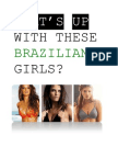 What's Up With These Brazilian Girls