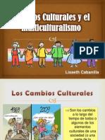 Cambios Culturales y El Multiculturalismo