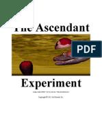 The Ascendant Experiment
