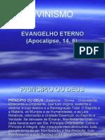 EVANGELHO ETERNO (Apocalipse, 14, 6)
