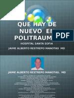 Dr.jaime Alberto Restrepo Manotas-Nuevo Enfoque Del Politrauma, Que Hay de Nuevo