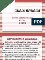 Hipoacusia Brusca