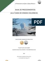 Manual de Procedimientos Ante Caída de Cenizas Volcánicas 2012 (Autores Dr. A. Caselli, Lic. M. Agusto, Lic. M. Vélez del Grupo de Seguimiento de Volcanes Activos Argentina)