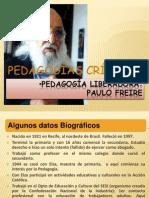pedagogía CRÍTICA-LIBERADORA Freire