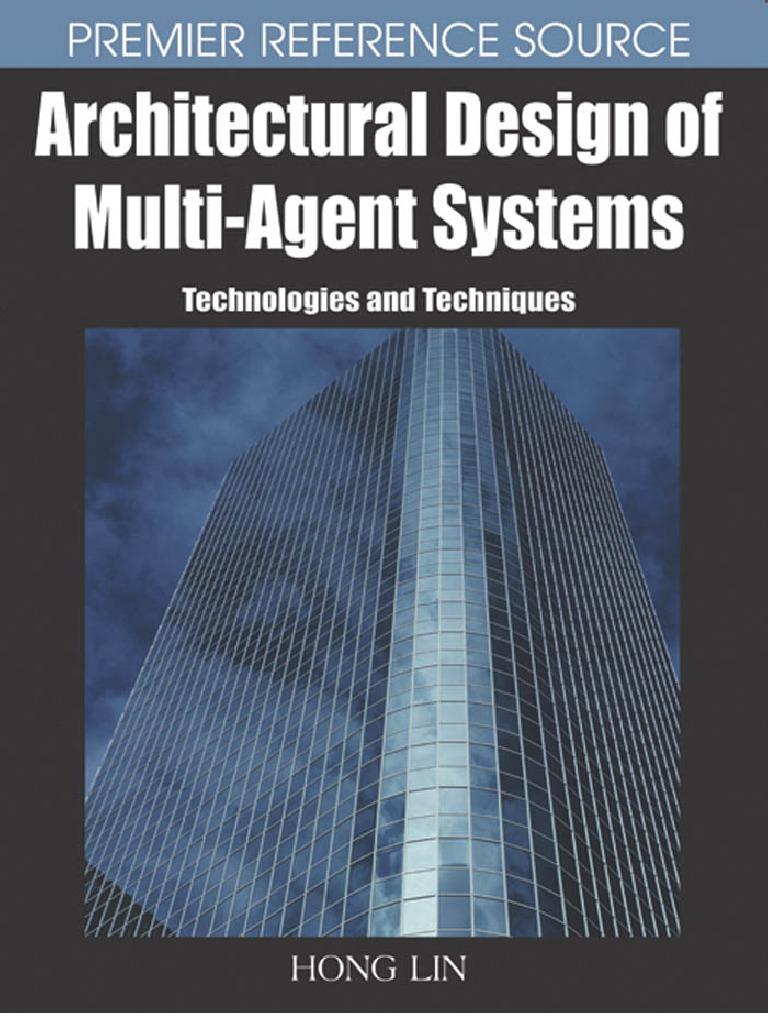 Architectural Design of Multi-Agent Systems - H. Lin (IGI, 2007) WW ...