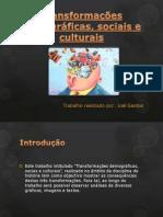 Transformações demográficas, sociais e culturais