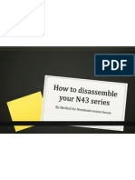 How to Disassemble Your N43 Series
