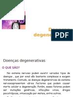Doenças degenerativas e desmielinizantes do SNC