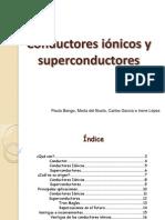Conductores Iónicos y superconductores