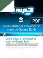 Cómo utilizar el simulador de vuelo de Google Earth