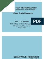 Case Study Methodologies - Case Study Research - Prof. L. K. Vaswani