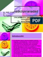 La Transdisciplinariedad Ps. Jaime Botello Valle.