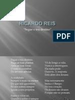 Ricardo Reis Segue o Teu Destino