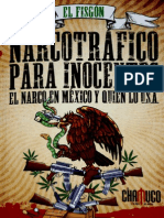 Narcotrafico Para Inocentes - El Narco en Mexico y Quien Lo USA