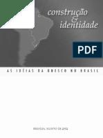Construção e Identidade As Idéias Da UNESCO No Brasil
