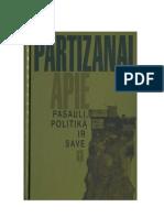 PARTIZANAI APIE PASAULĮ, POLITIKĄ IR SAVE