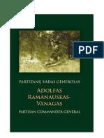 Partizanų vadas generolas  Adolfas Ramanauskas-Vanagas