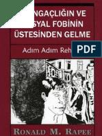 Utangaçlık ve Sosyal Fobinin Üstesinden Gelmek , Overcoming shyness and social phobia , Ronald M. Rapee