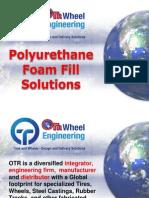 Polyurethane Foam Fill Presentation OTR Wheel Engineering Apr 2012